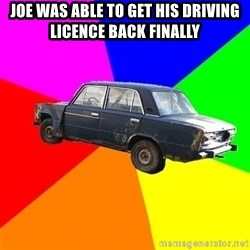 AdviceCar - JOE WAS ABLE TO GET HIS DRIVING LICENCE BACK FINALLY