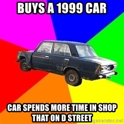 AdviceCar - buys a 1999 car car spends more time in shop that on d street