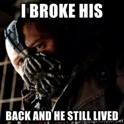 Bane Permission to Die - I BROKE HIS  BACK AND HE STILL LIVED