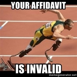 Oscar Pistorius Excuses - Your affidavit is invalid