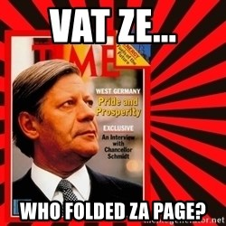 Helmut looking at top right image corner. - VAT ZE... WHO FOLDED ZA PAGE?