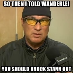 Steven Seagal Mma - So then I told wanderlei you should knock stann out