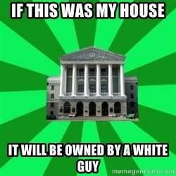 Tipichnuy BNTU - IF THIS WAS MY HOUSE  IT WILL BE OWNED BY A WHITE GUY