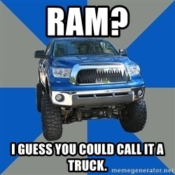 Monster Truck - Ram? I guess you could call it a truck.