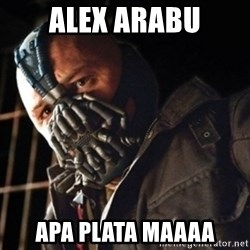 Only then you have my permission to die - Alex Arabu Apa Plata maaAA
