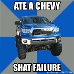 Monster Truck - Ate a Chevy Shat failure