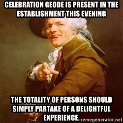 Joseph Ducreux - Celebration Geode is present in the establishment this evening the totality of persons should simply partake of a delightful experience.