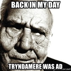 Back In My Day - BACK IN MY DAY TRYNDAMERE WAS AD