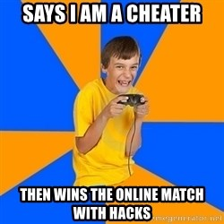 Annoying Gamer Kid - says i am a cheater then wins the online match with hacks