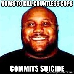 KOPKILLER - VOWS TO KILL COUNTLESS COPS COMMITS SUICIDE