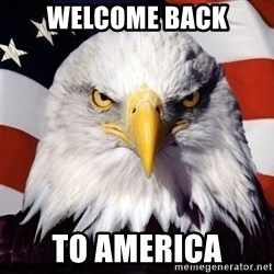 American Pride Eagle - Welcome Back To America