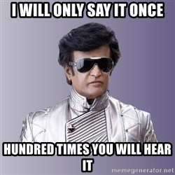 Rajinikanth beyond science  - i will only say it once hundred times you will hear it