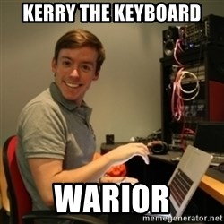 Ridiculously Photogenic Journalist - kerry the keyboard warior