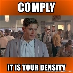 George McFly - Comply It is your density