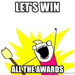 x all the y - Let's win All the awards
