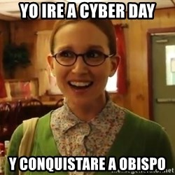 Sexually Oblivious Girl - YO IRE A CYBER DAY Y CONQUISTARE A OBISPO