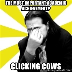 IanBogost - The most important academic achievement? Clicking cows
