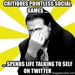 IanBogost - critiques pointless social games ... ... spends life talking to self on twitter