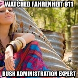 Young Hippy - watched fahrenheit 911 bush administration expert