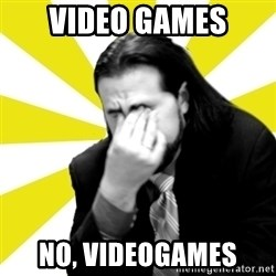 IanBogost - Video Games No, VIDEOGAMES