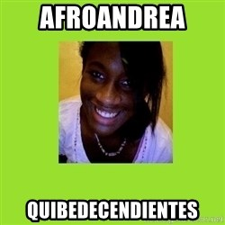 Stereotypical Black Girl - AFROANDREA  QUIBEDECENDIENTES