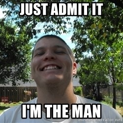 Jamestroll - Just Admit it I'm the man