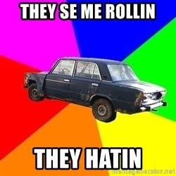 AdviceCar - they se me rollin they hatin