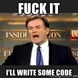 Angry Bill O'Reilly - fuck it i'll write some code