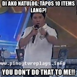 Willie You Don't Do That to Me! - di ako natulog, tapos 10 items lang?! you don't do that to me!!