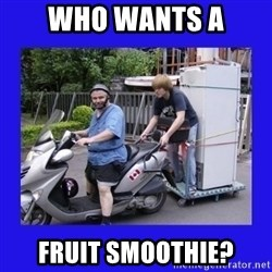 Motorfezzie - who wants a fruit smoothie?