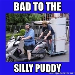 Motorfezzie - bad to the  silly puddy