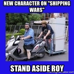 """Motorfezzie - New character on """"Shipping Wars"""" Stand aside Roy"""