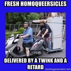 Motorfezzie - fresh homoqueersicles delivered by a twink and a retard