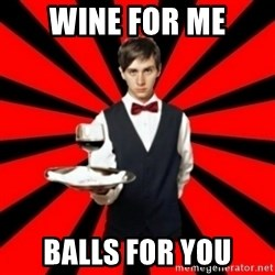 typical_off - Wine for me Balls for you