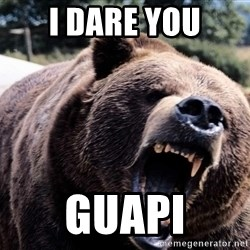 Bear week - I DARE YOU GUAPI