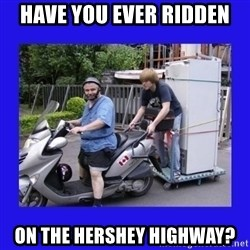 Motorfezzie - Have you ever ridden on the hershey highway?