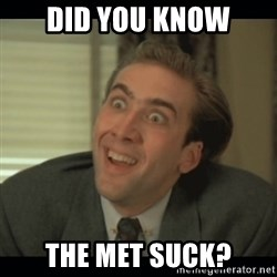 Nick Cage - DID YOU KNOW THE MET SUCK?
