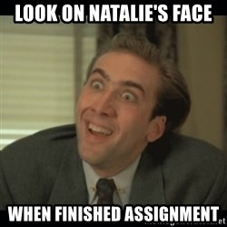 Nick Cage - Look on Natalie's face When finished assignment
