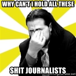 IanBogost - WHY CAN'T I HOLD ALL THESE SHIT JOURNALISTS