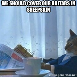 Boat cat meme - We should cover our guitars in sheepskin