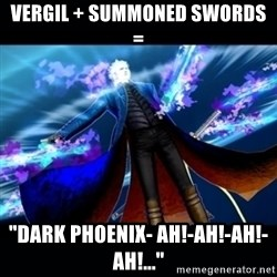 "UMVC3 Vergil - vergil + summoned swords = ""dark phoenix- ah!-ah!-AH!-Ah!..."""