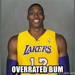 Dwight Howard Lakers -  Overrated Bum