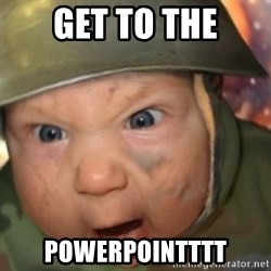 GET TO THE CHOPPA - Get to the Powerpointttt