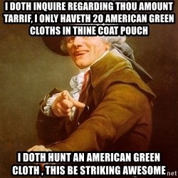 Joseph Ducreux - I doth inquire REGARDING thou amount tarrif, I ONLY HAVETH 2O AMERICAN GREEN CLOTHS IN THINE COAT POUCH i doth hunt an american green cloth , this be striking awesome