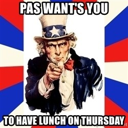 uncle sam i want you - pas want's you to have lunch on thursday