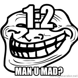 You Mad - 1:2 Man u mad?