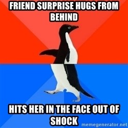Socially Awesome Awkward Penguin - Friend Surprise hugs from behind Hits her in the face out of shock