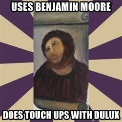 Retouched Ecce Homo - Uses benjamin moore does touch ups with dulux
