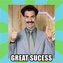 Great Success! -  Great Sucess