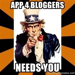 Uncle sam wants you! - APP 4 bloggers NEEDS YOU